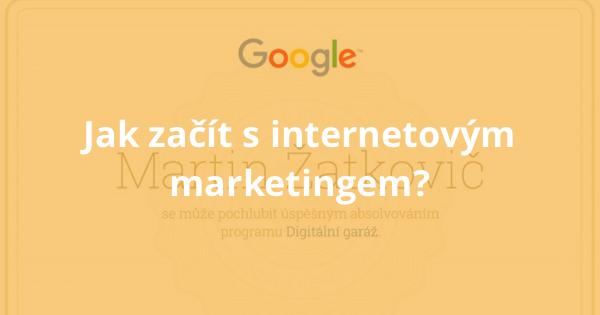 Jak začít s internetovým marketingem?
